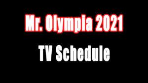 Mr. Olympia 2021 TV Schedule